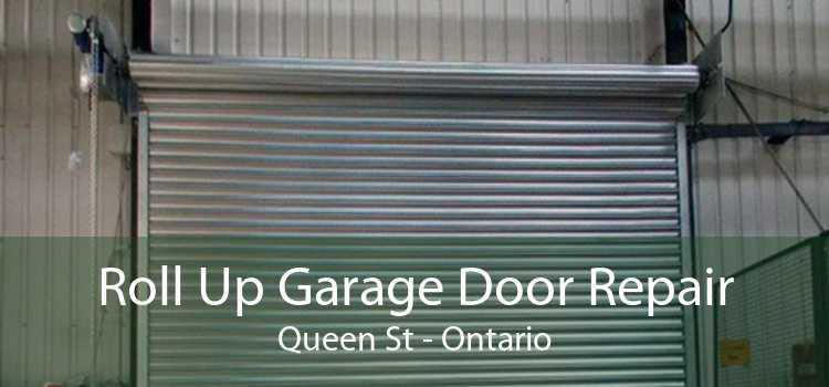 Roll Up Garage Door Repair Queen St - Ontario