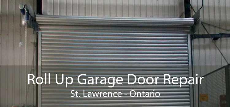 Roll Up Garage Door Repair St. Lawrence - Ontario