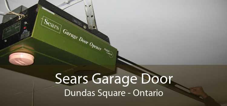 Sears Garage Door Dundas Square - Ontario
