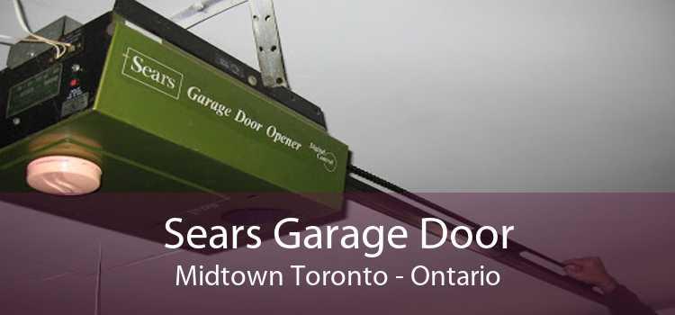 Sears Garage Door Midtown Toronto - Ontario