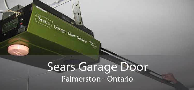 Sears Garage Door Palmerston - Ontario