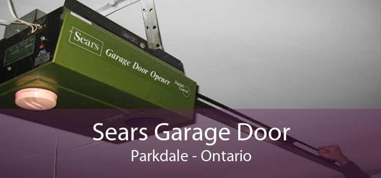 Sears Garage Door Parkdale - Ontario