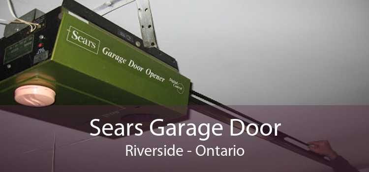 Sears Garage Door Riverside - Ontario