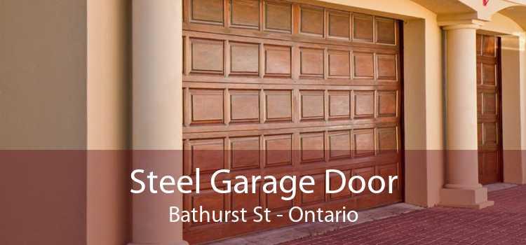 Steel Garage Door Bathurst St - Ontario