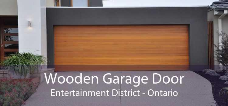 Wooden Garage Door Entertainment District - Ontario