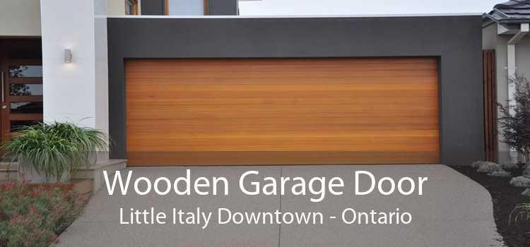 Wooden Garage Door Little Italy Downtown - Ontario